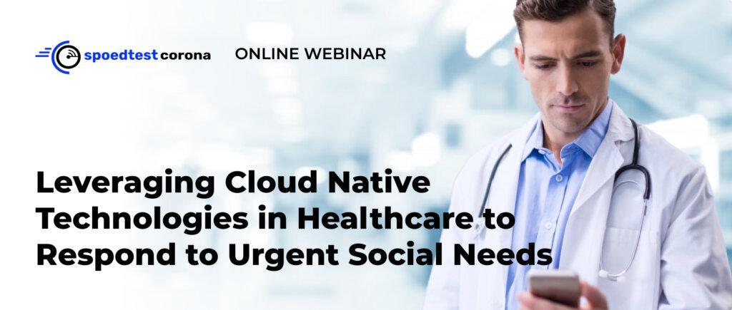 Leveraging cloud native technologies in healthcare webinar